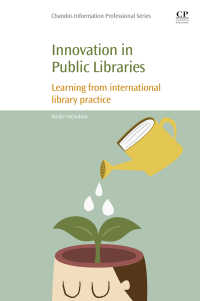Innovation in Public Libraries : Learning from International Library Practice