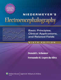 Niedermeyer脳波検査(第6版)<br>Niedermeyer's Electroencephalography : Basic Principles, Clinical Applications, and Related Fields(6)