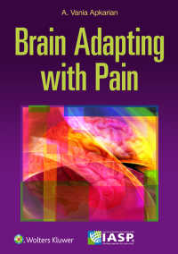 The Brain Adapting with Pain : Contribution of Neuroimaging Technology to Pain Mechanisms