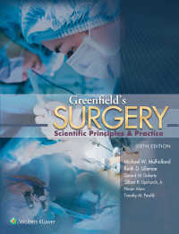 グリーンフィールド外科学(第6版)<br>Greenfield's Surgery : Scientific Principles and Practice(6)
