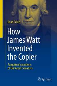 ジェームス・ワットの複写機の発明<br>How James Watt Invented the Copier〈2012〉 : Forgotten Inventions of Our Great Scientists