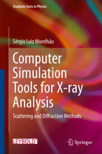 X線解析のためのコンピュータシミュレーション・ツール<br>Computer Simulation Tools for X-ray Analysis〈1st ed. 2016〉 : Scattering and Diffraction Methods
