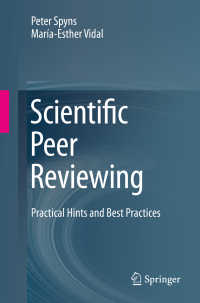 査読の科学<br>Scientific Peer Reviewing〈1st ed. 2015〉 : Practical Hints and Best Practices