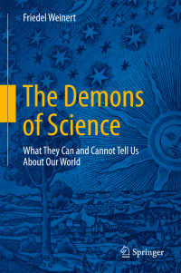 科学の悪魔:思考実験でわかること、わからないこと<br>The Demons of Science〈1st ed. 2016〉 : What They Can and Cannot Tell Us About Our World