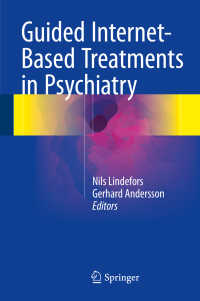 インターネットを利用した精神医学治療<br>Guided Internet-Based Treatments in Psychiatry〈1st ed. 2016〉