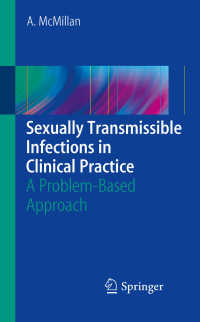 性感染症の臨床実践:PBLアプローチ<br>Sexually Transmissible Infections in Clinical Practice〈2010〉 : A problem-based approach