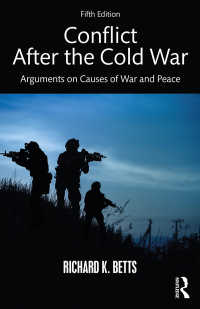 冷戦後の紛争:戦争と平和の原因論(第5版)<br>Conflict After the Cold War : Arguments on Causes of War and Peace(5 NED)