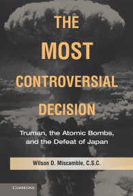 もっとも議論を呼んだ決断:トルーマン、原爆と日本の敗北<br>The Most Controversial Decision : Truman, the Atomic Bombs, and the Defeat of Japan