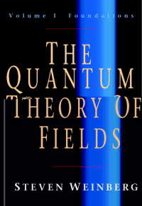 S.ワインバーグ著/場の量子論1:基礎<br>The Quantum Theory of Fields: Volume 1, Foundations