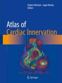 心臓神経支配トラス<br>Atlas of Cardiac Innervation〈1st ed. 2017〉
