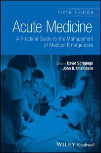 急性期医療(第5版)<br>Acute Medicine : A Practical Guide to the Management of Medical Emergencies(5)