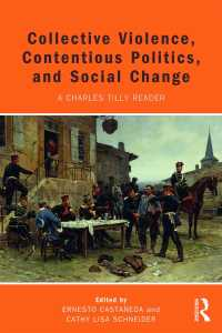Ch.ティリー読本:集団的暴力、対決の政治と社会変革<br>Collective Violence, Contentious Politics, and Social Change : A Charles Tilly Reader