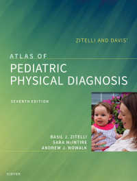 ジテッリ&デイヴィス小児の身体診察アトラス(第6版)<br>Zitelli and Davis' Atlas of Pediatric Physical Diagnosis E-Book : Expert Consult - Online(7)