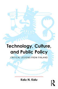 テクノロジー、文化と公共政策:フィンランドの教訓<br>Technology, Culture, and Public Policy : Critical Lessons from Finland