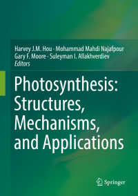 光合成:構造・気候・応用<br>Photosynthesis: Structures, Mechanisms, and Applications〈1st ed. 2017〉