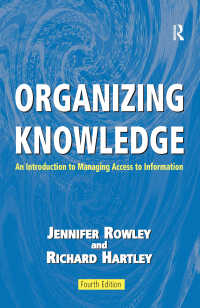Organizing Knowledge : An Introduction to Managing Access to Information(4 NED)