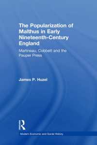 19世紀初期におけるマルサス思想の大衆化<br>The Popularization of Malthus in Early Nineteenth-Century England : Martineau, Cobbett and the Pauper Press