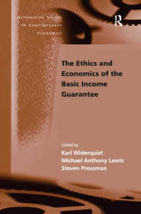 基本所得保障の倫理と経済学<br>The Ethics and Economics of the Basic Income Guarantee