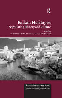Balkan Heritages : Negotiating History and Culture