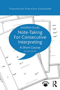 逐次通訳のためのメモの取り方(第2版)<br>Note-taking for Consecutive Interpreting : A Short Course(2 NED)