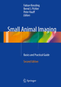 小動物イメージング(第2版)<br>Small Animal Imaging〈2nd ed. 2017〉 : Basics and Practical Guide(2)