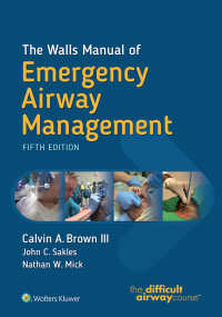 救急気道管理マニュアル(第5版)<br>The Walls Manual of Emergency Airway Management(5)