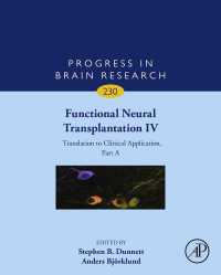 機能性神経移植IV:臨床応用(脳研究の進歩)<br>Functional Neural Transplantation IV : Translation to Clinical Application, Part A