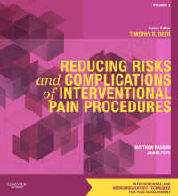 インターベンションによる痛みの処置での危険・合併症回避<br>Reducing Risks and Complications of Interventional Pain Procedures E-Book : A Volume in the Interventional and Neuromodulatory Techniques for Pain Management Series