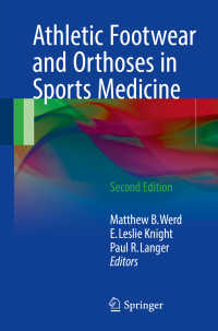 フットウェアとスポーツ医学(第2版)<br>Athletic Footwear and Orthoses in Sports Medicine〈2nd ed. 2017〉(2)
