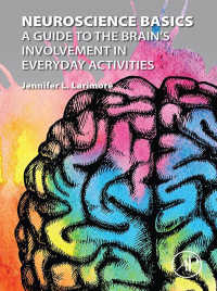 神経科学の基本<br>Neuroscience Basics : A Guide to the Brain's Involvement in Everyday Activities