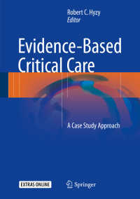 エビデンスに基づくクリティカルケア<br>Evidence-Based Critical Care〈1st ed. 2017〉 : A Case Study Approach