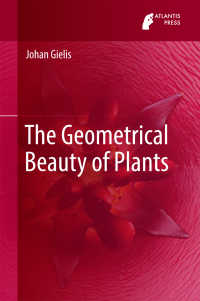 植物の幾何学的な美しさ<br>The Geometrical Beauty of Plants〈1st ed. 2017〉