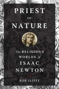 ニュートンの宗教世界<br>Priest of Nature : The Religious Worlds of Isaac Newton