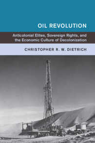 石油革命のグローバル・ヒストリー<br>Oil Revolution : Anti-Colonial Elites, Sovereign Rights, and the Economic Culture of Decolonization