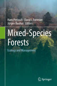 種が交わる森林:生態と管理(テキスト)<br>Mixed-Species Forests〈1st ed. 2017〉 : Ecology and Management