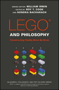レゴの哲学<br>LEGO and Philosophy : Constructing Reality Brick By Brick
