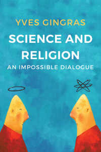 科学と宗教:不可能な対話(英訳)<br>Science and Religion : An Impossible Dialogue