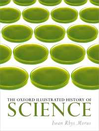 図解オックスフォード科学史<br>The Oxford Illustrated History of Science