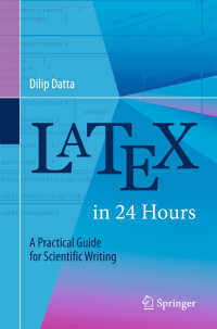 24時間で学ぶLaTeX科学英語作文術<br>LaTeX in 24 Hours〈1st ed. 2017〉 : A Practical Guide for Scientific Writing