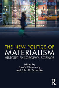 新しい唯物論の政治学:歴史・哲学・科学<br>The New Politics of Materialism : History, Philosophy, Science