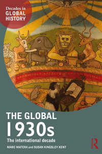 1930年代のグローバル・ヒストリー<br>The Global 1930s : The international decade