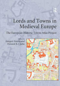 中世ヨーロッパにおける封建領主と都市:地図とテクスト<br>Lords and Towns in Medieval Europe : The European Historic Towns Atlas Project