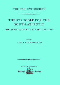 アルマダ艦隊の南大西洋航海記1581-84年(英訳)<br>The Struggle for the South Atlantic: The Armada of the Strait, 1581-84