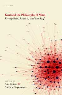 カントと心の哲学<br>Kant and the Philosophy of Mind : Perception, Reason, and the Self