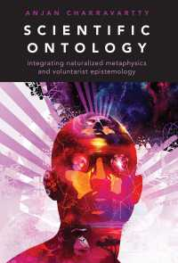 科学的存在論<br>Scientific Ontology : Integrating Naturalized Metaphysics and Voluntarist   Epistemology
