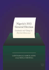 Nigeria's 2015 General Elections〈1st ed. 2017〉 : Continuity and Change in Electoral Democracy