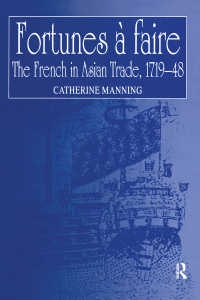 Fortunes à faire : The French in Asian Trade, 1719–48
