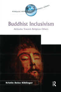 仏教の包括主義:宗教的他者への姿勢<br>Buddhist Inclusivism : Attitudes Towards Religious Others