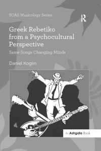 Greek Rebetiko from a Psychocultural Perspective : Same Songs Changing Minds