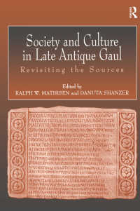 古代後期ゴールの社会と文化:史料再検討<br>Society and Culture in Late Antique Gaul : Revisiting the Sources